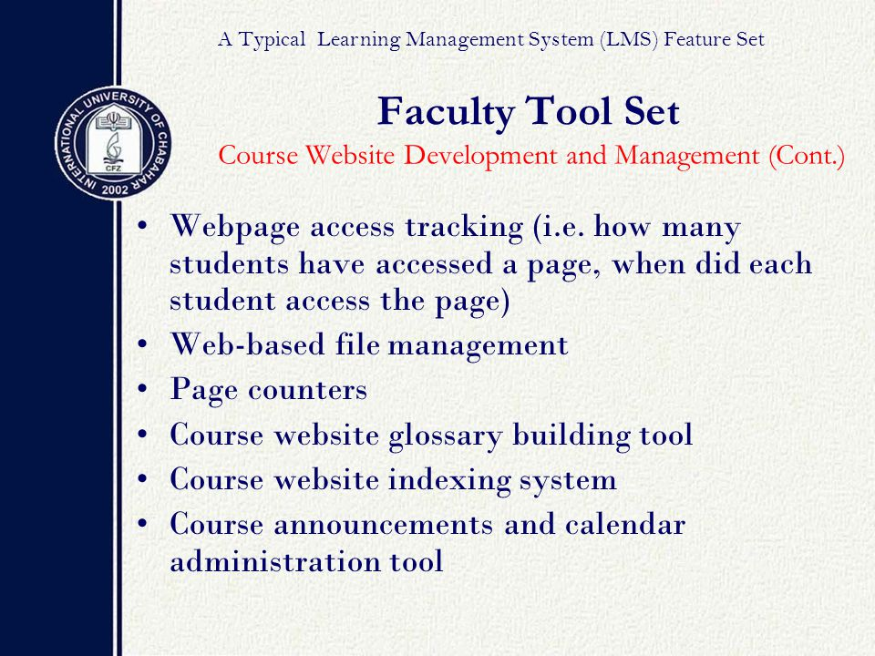 Faculty Tool Set Course Website Development and Management (Cont.) Webpage access tracking (i.e.