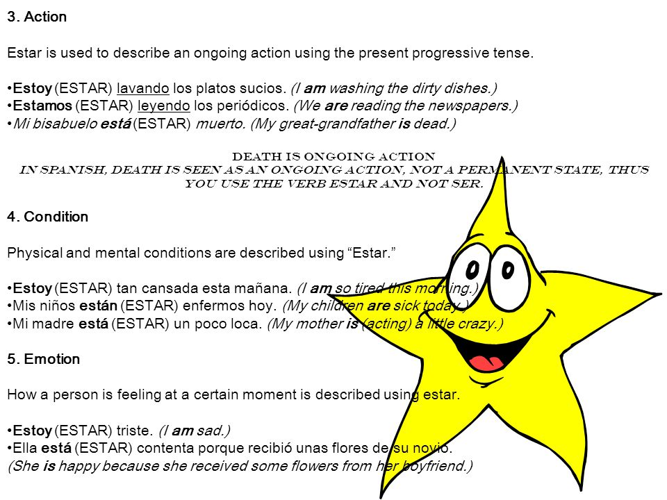 3. Action Estar is used to describe an ongoing action using the present progressive tense.