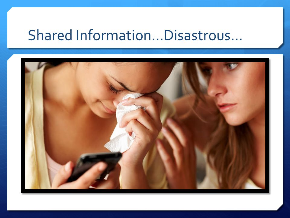 Shared Information…Disastrous…