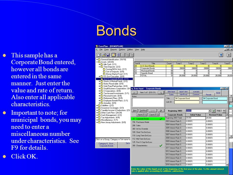 Bonds This sample has a Corporate Bond entered, however all bonds are entered in the same manner.