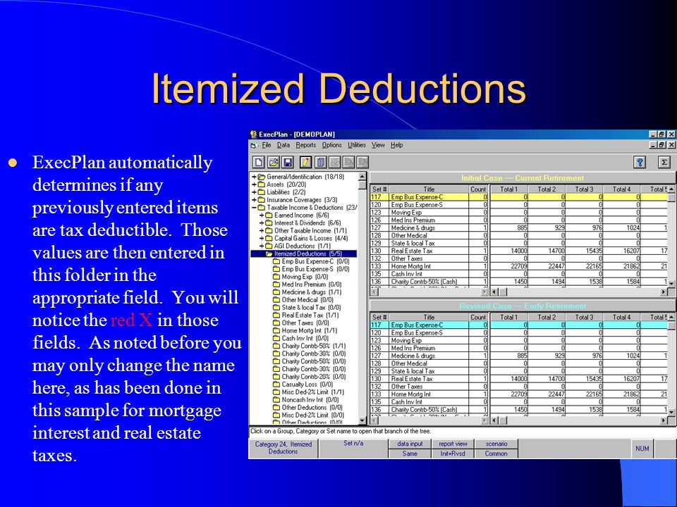 Itemized Deductions ExecPlan automatically determines if any previously entered items are tax deductible.