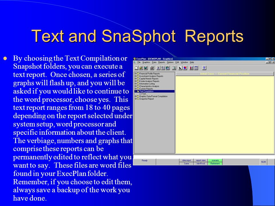 Text and SnaSphot Reports By choosing the Text Compilation or Snapshot folders, you can execute a text report.
