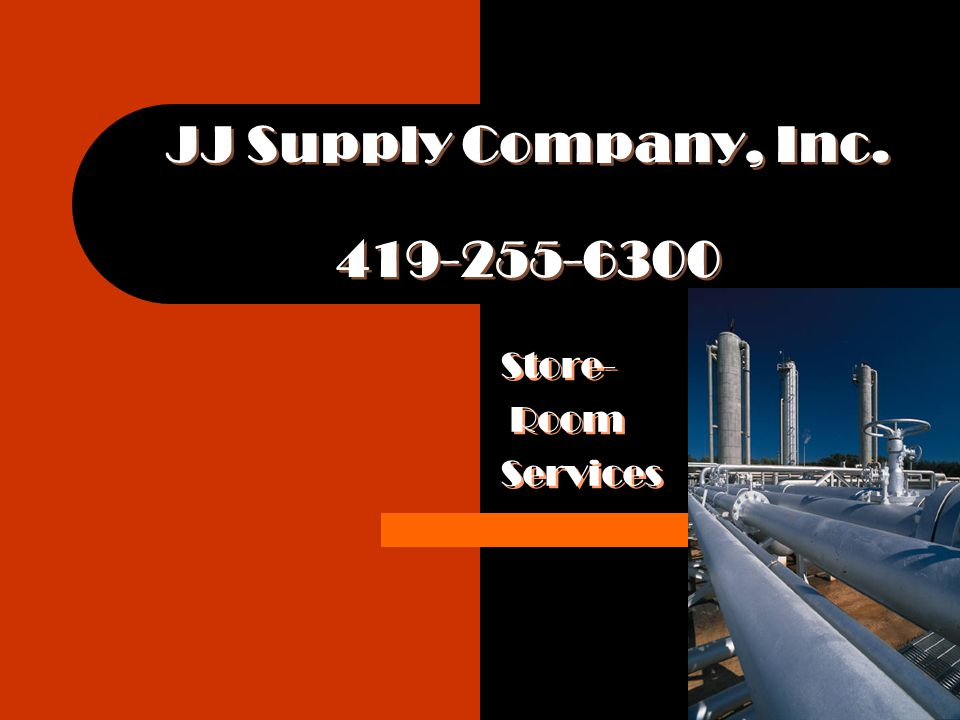 JJ Supply Company, Inc. 419-255-6300 Store- Room Services Store- Room Services