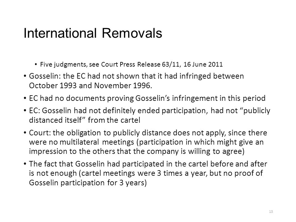International Removals Five judgments, see Court Press Release 63/11, 16 June 2011 Gosselin: the EC had not shown that it had infringed between October 1993 and November 1996.