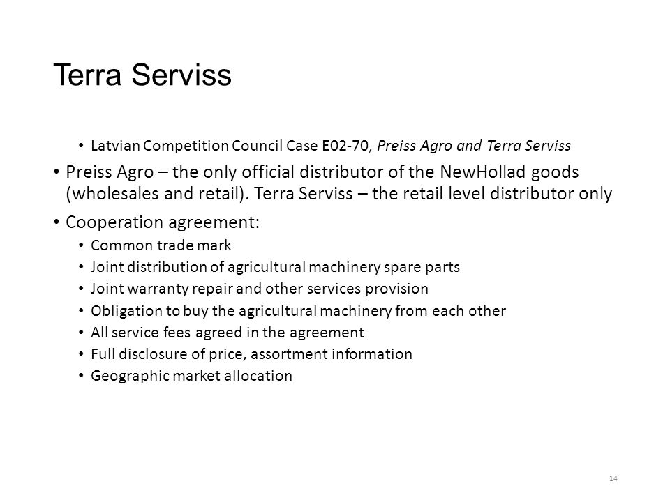 Terra Serviss Latvian Competition Council Case E02-70, Preiss Agro and Terra Serviss Preiss Agro – the only official distributor of the NewHollad goods (wholesales and retail).