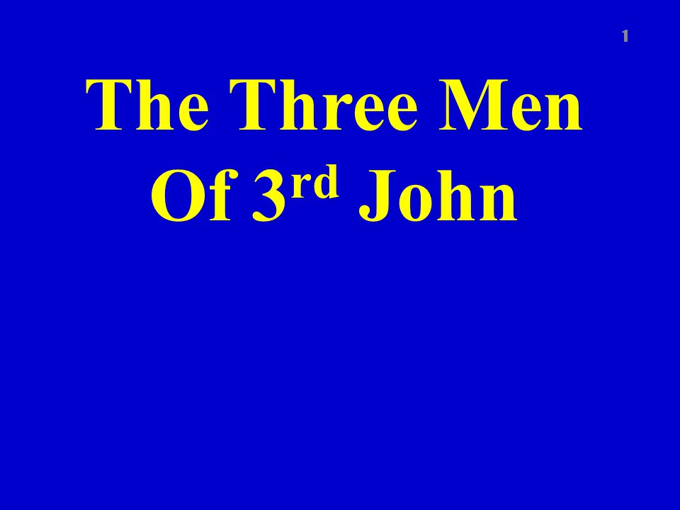 The Three Men Of 3 rd John 1