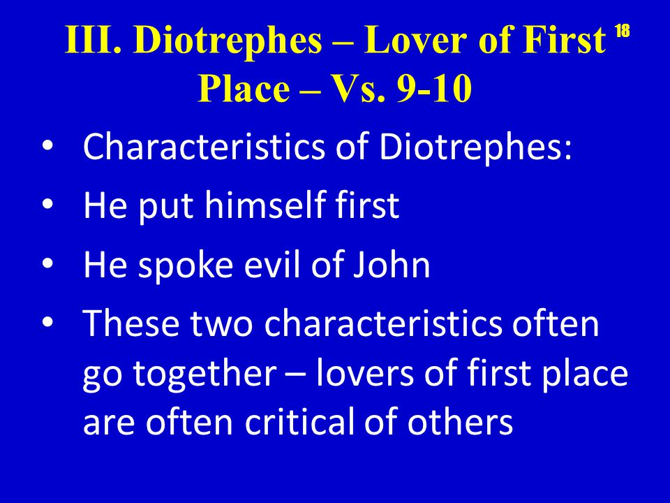 III. Diotrephes – Lover of First Place – Vs.