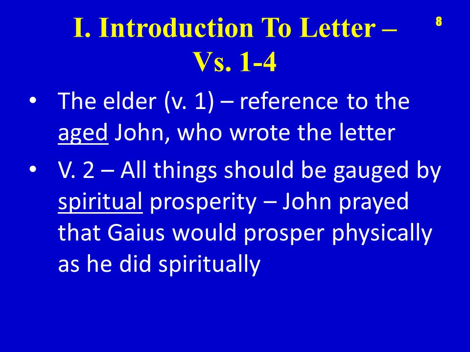I. Introduction To Letter – Vs. 1-4 The elder (v.