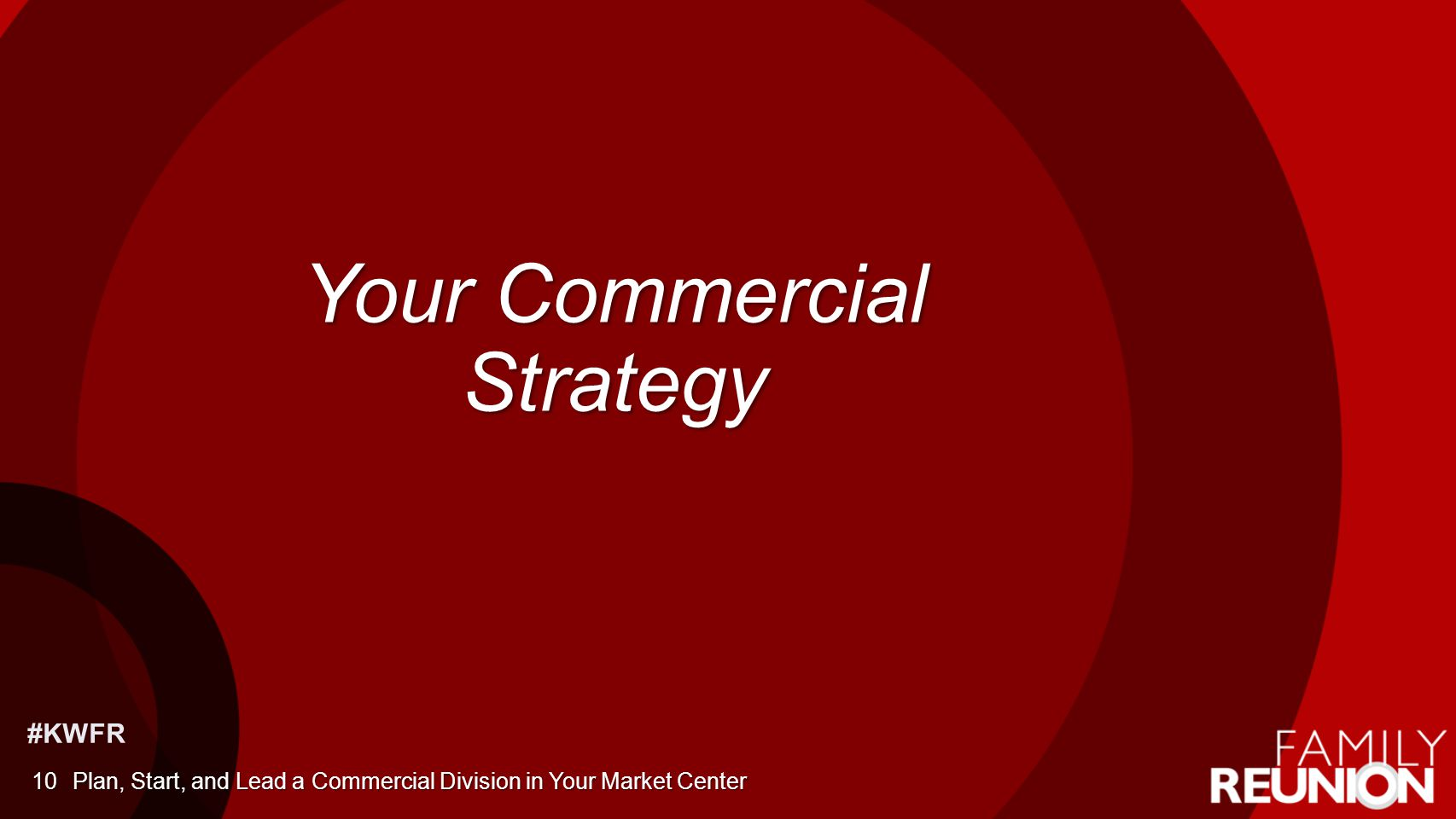#KWFR Your Commercial Strategy Plan, Start, and Lead a Commercial Division in Your Market Center10