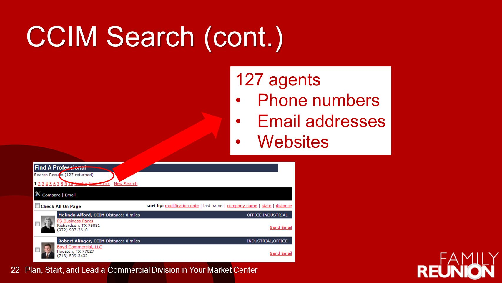 CCIM Search (cont.) 127 agents Phone numbers Email addresses Websites Plan, Start, and Lead a Commercial Division in Your Market Center22
