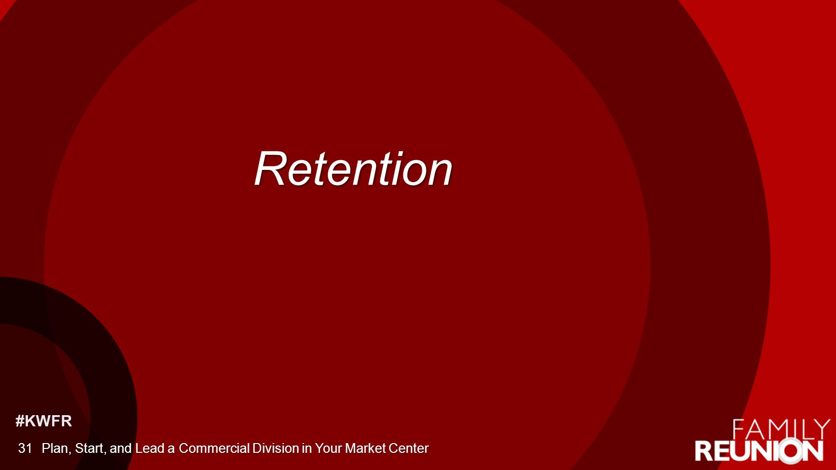 #KWFR Retention Plan, Start, and Lead a Commercial Division in Your Market Center31