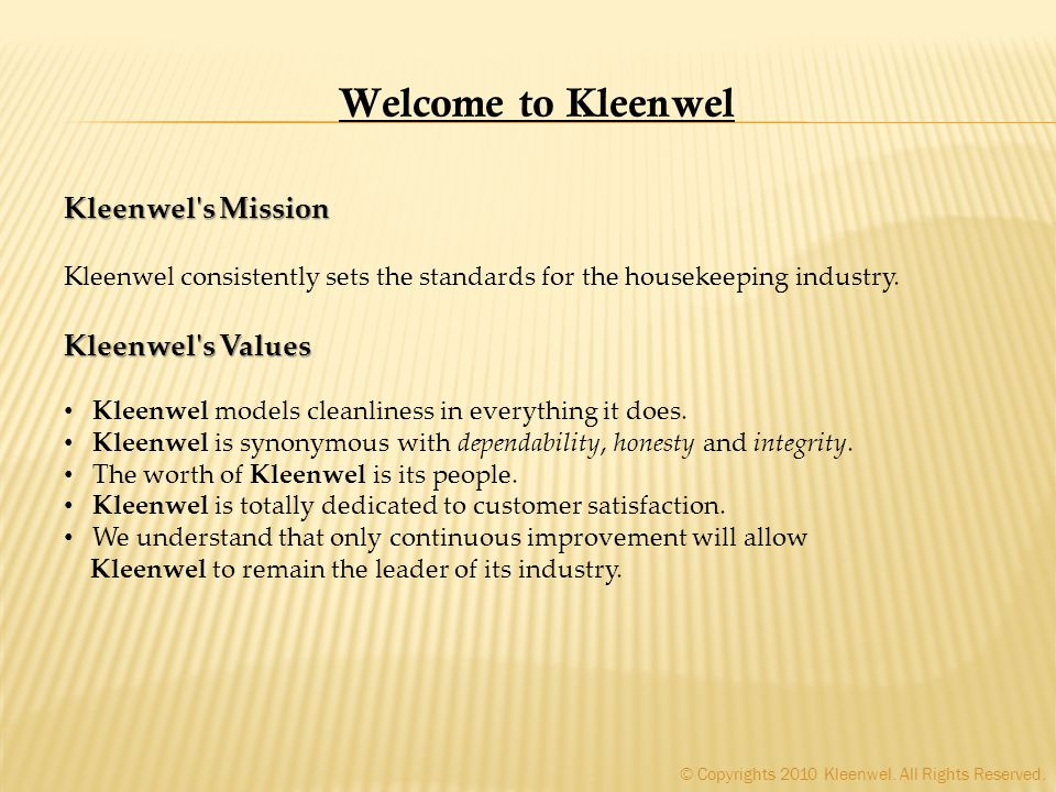 Kleenwel s Mission Kleenwel consistently sets the standards for the housekeeping industry.