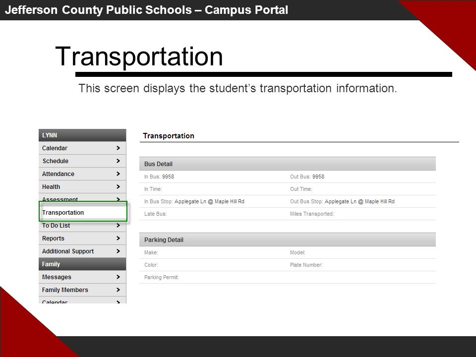 Jefferson County Public Schools – Campus Portal Transportation This screen displays the student's transportation information.