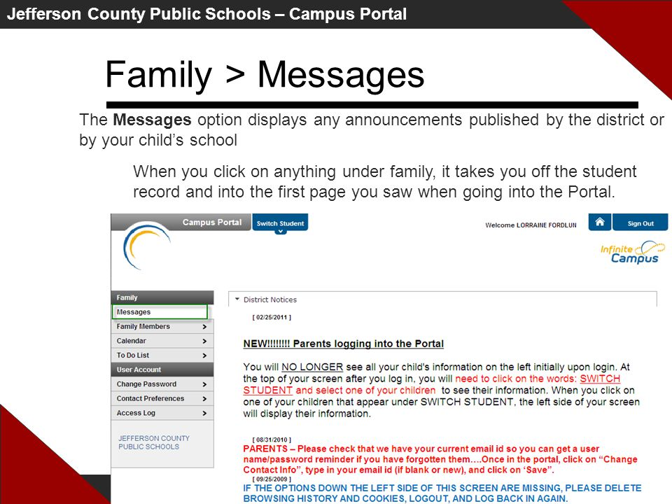 Jefferson County Public Schools – Campus Portal Family > Messages The Messages option displays any announcements published by the district or by your child's school When you click on anything under family, it takes you off the student record and into the first page you saw when going into the Portal.