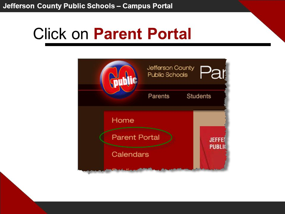 Jefferson County Public Schools – Campus Portal Click on Parent Portal