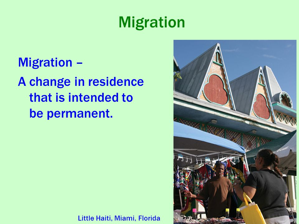 Migration Migration – A change in residence that is intended to be permanent.