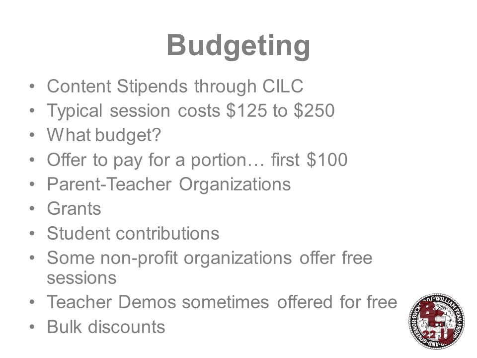 Budgeting Content Stipends through CILC Typical session costs $125 to $250 What budget.