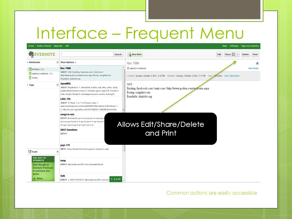 Interface – Frequent Menu Common actions are easily accessible Allows Edit/Share/Delete and Print