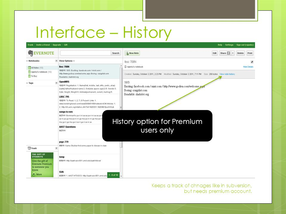 Interface – History Keeps a track of chnages like in subversion, but needs premium account.
