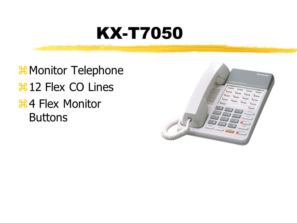 KX-T7050 zMonitor Telephone z12 Flex CO Lines z4 Flex Monitor Buttons
