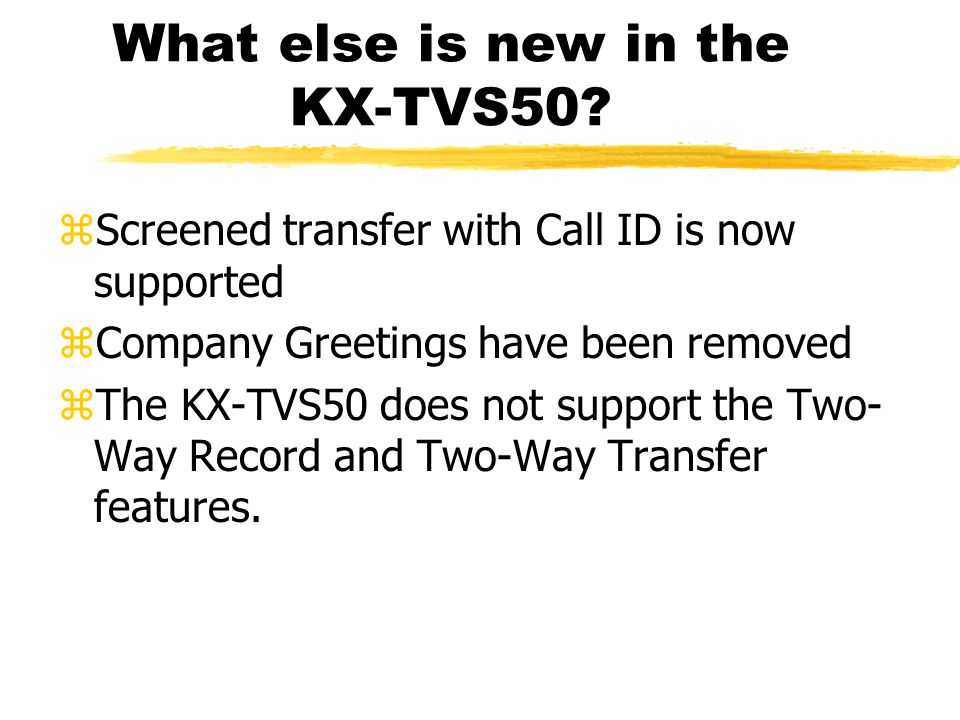 What else is new in the KX-TVS50.