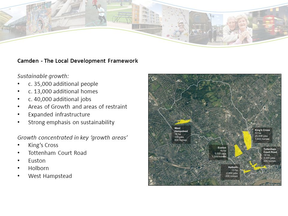 Camden - The Local Development Framework Sustainable growth: c.
