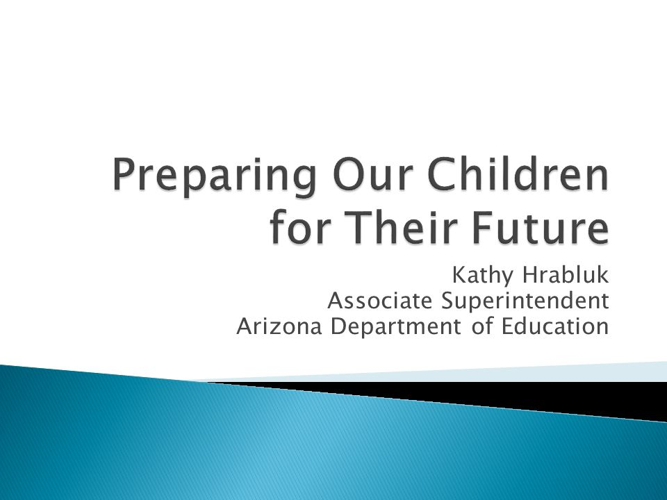 Kathy Hrabluk Associate Superintendent Arizona Department of Education