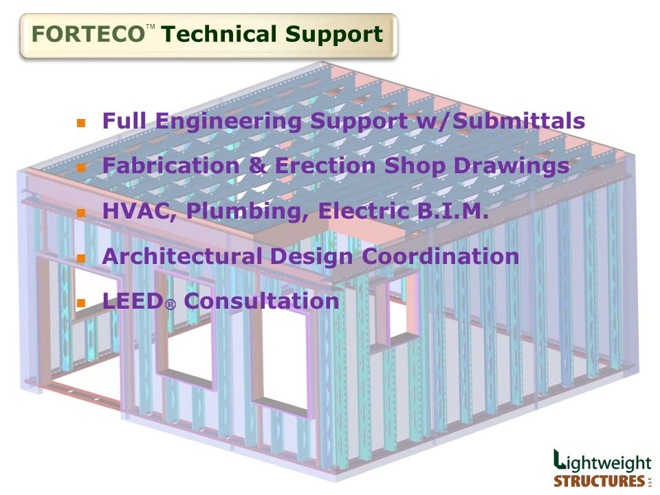 FORTECO Technical Support Full Engineering Support w/Submittals Fabrication & Erection Shop Drawings HVAC, Plumbing, Electric B.I.M.