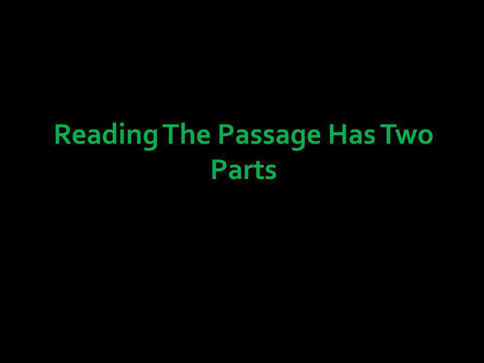 Reading The Passage Has Two Parts