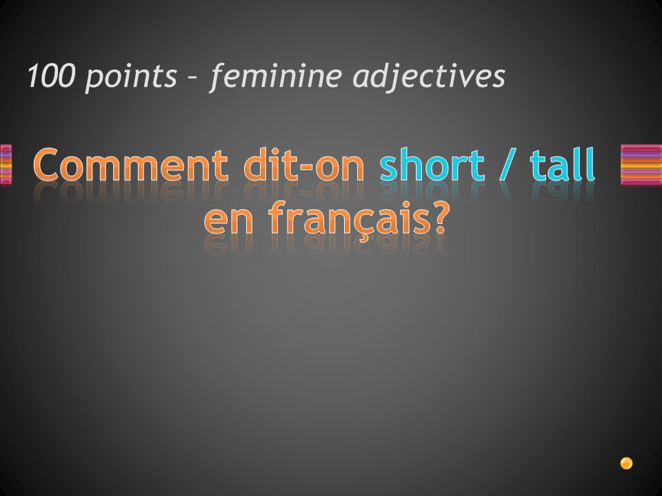 100 points – feminine adjectives