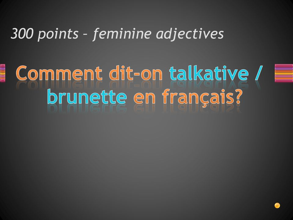 300 points – feminine adjectives