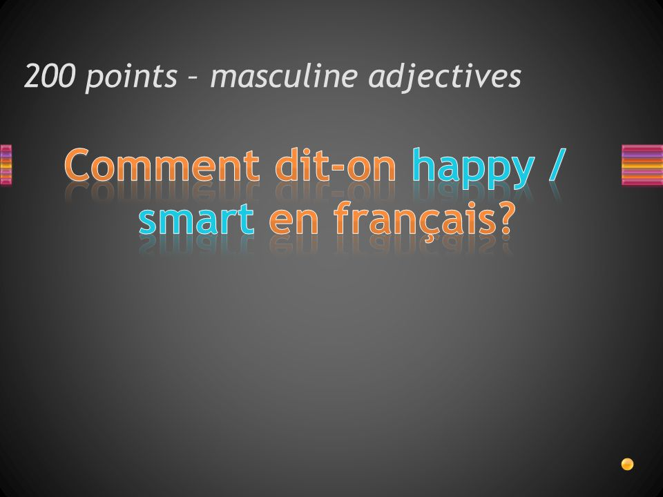 200 points – masculine adjectives