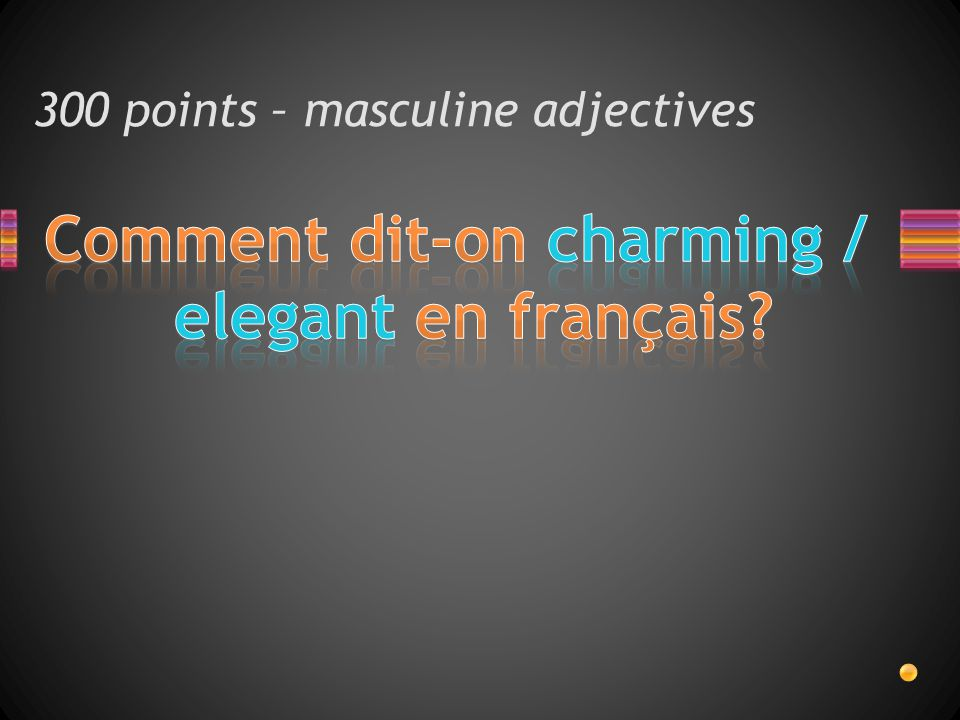 300 points – masculine adjectives