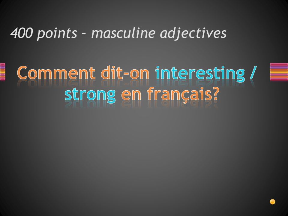 400 points – masculine adjectives