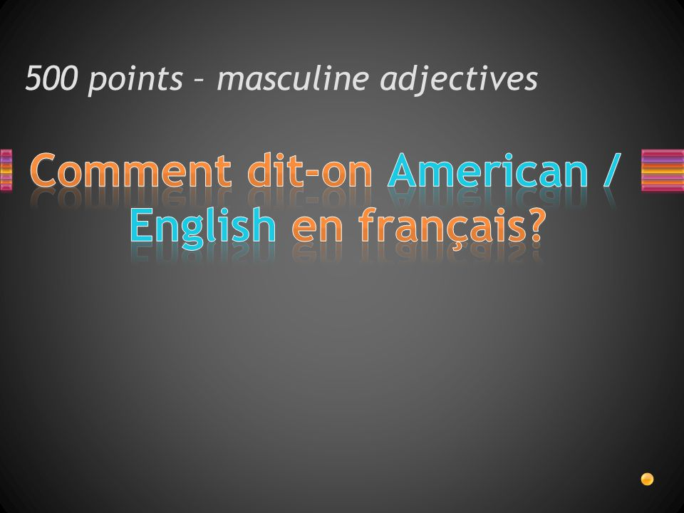 500 points – masculine adjectives