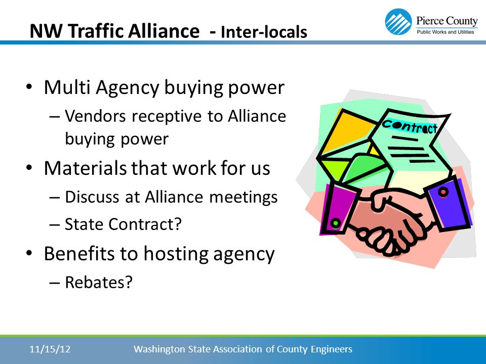 NW Traffic Alliance - March Workshop Washington State Association of County Engineers11/15/12 This was one of the most beneficial meetings that I have been to.