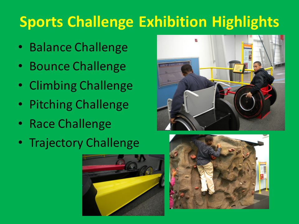 Sports Challenge Exhibition Highlights Balance Challenge Bounce Challenge Climbing Challenge Pitching Challenge Race Challenge Trajectory Challenge