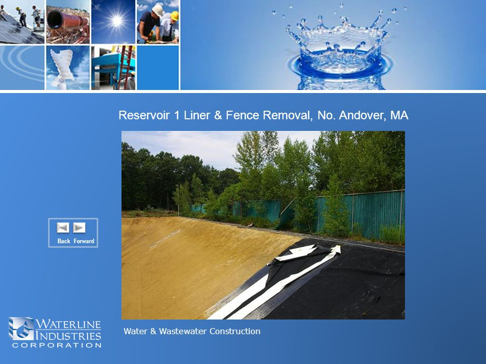 Water & Wastewater Construction Back Forward Reservoir 1 Liner & Fence Removal, No. Andover, MA