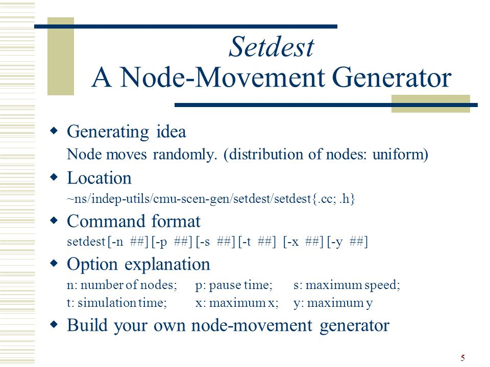5 Setdest A Node-Movement Generator  Generating idea Node moves randomly.