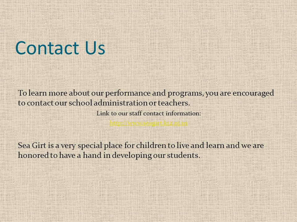 Contact Us To learn more about our performance and programs, you are encouraged to contact our school administration or teachers.