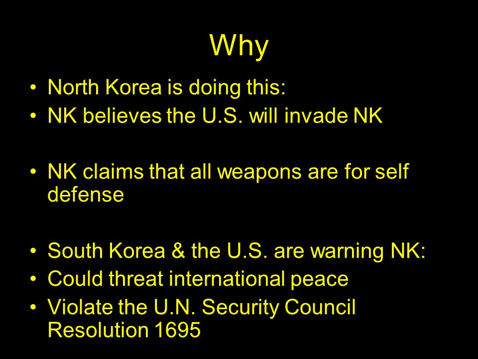 Why North Korea is doing this: NK believes the U.S.