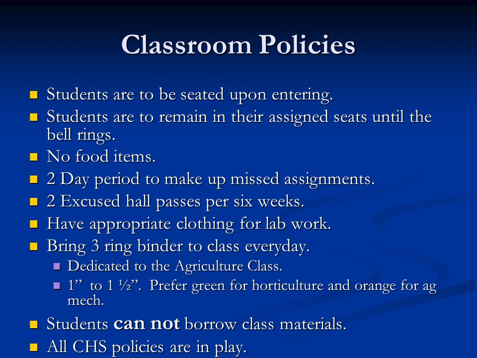 Classroom Policies Students are to be seated upon entering.