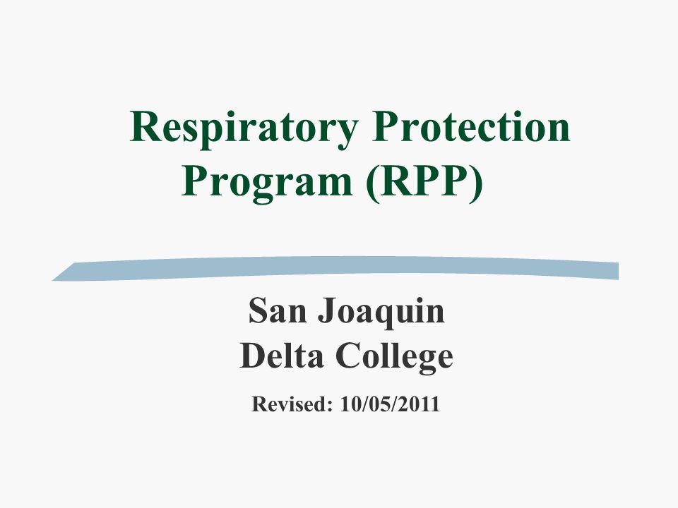 Respiratory Protection Program (RPP) San Joaquin Delta College Revised: 10/05/2011