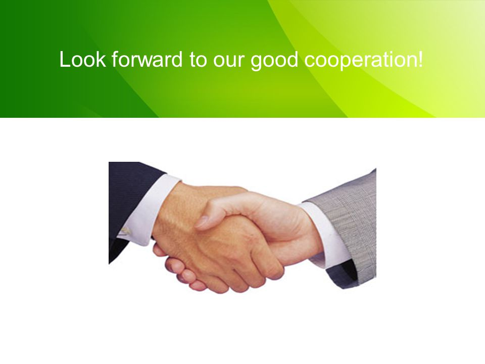 Look forward to our good cooperation!
