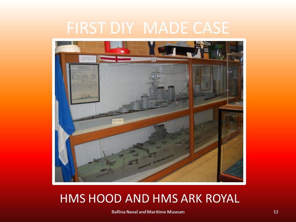 FIRST DIY MADE CASE Ballina Naval and Maritime Museum12 HMS HOOD AND HMS ARK ROYAL