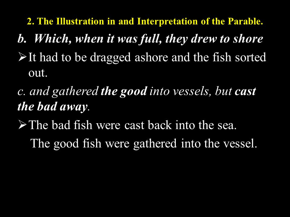 2. The Illustration in and Interpretation of the Parable.