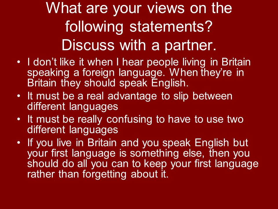 What are your views on the following statements. Discuss with a partner.