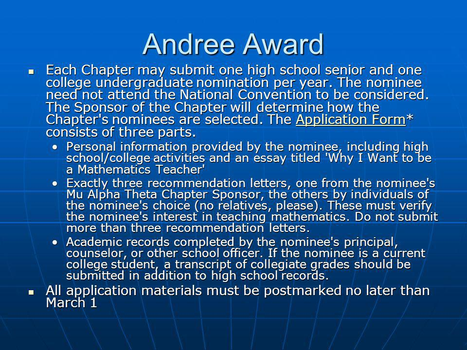 Andree Award Each Chapter may submit one high school senior and one college undergraduate nomination per year.