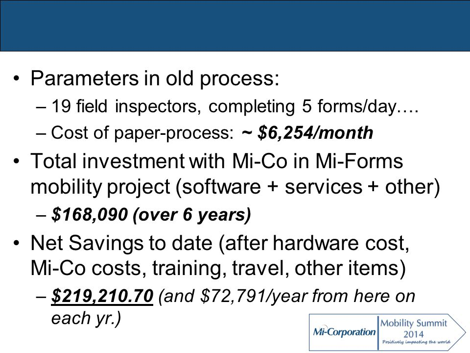 Parameters in old process: –19 field inspectors, completing 5 forms/day….