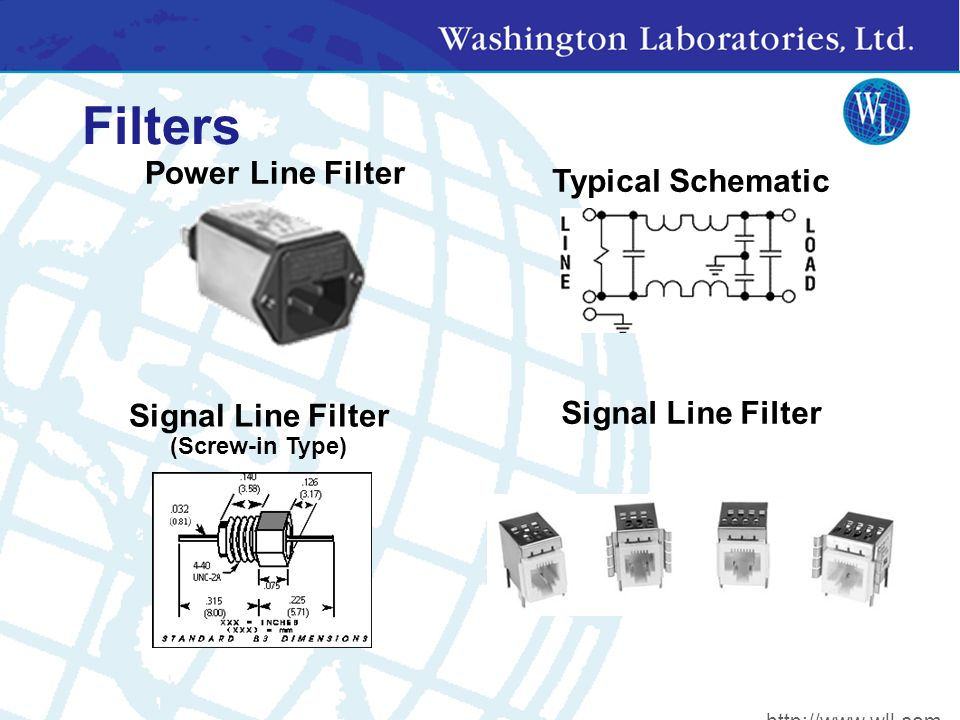 Filters Power Line Filter Typical Schematic Signal Line Filter (Screw-in Type) Signal Line Filter http://www.wll.com
